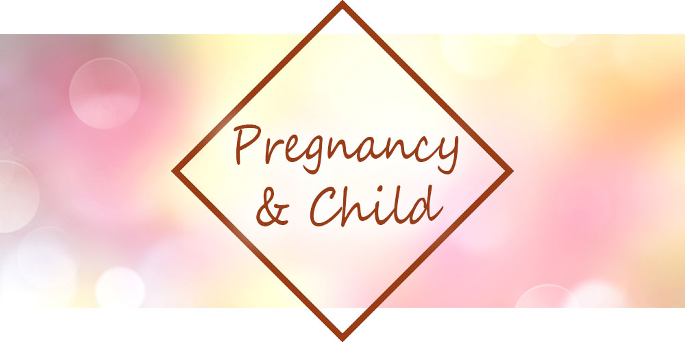 Pregnancy and child